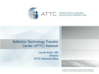 Addiction Technology Transfer Center (ATTC) Network