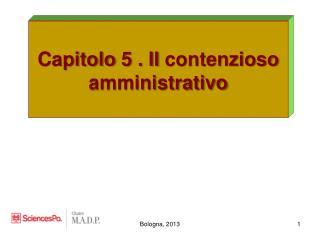Capitolo  5 . Il  contenzioso amministrativo