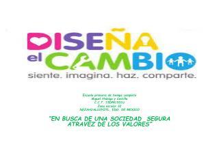 Escuela primaria de tiempo completo Miguel Hidalgo y Costilla C.C.T. 15DPR1531U Zona escolar 32
