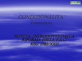 CONDIZIONALITA' I NTRODUZIONE