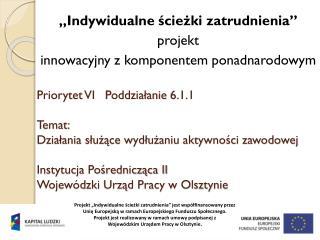 """""""Indywidualne ścieżki zatrudnienia"""" projekt innowacyjny z komponentem ponadnarodowym"""