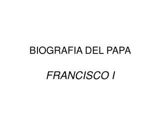 BIOGRAFIA DEL PAPA