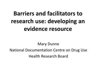 Barriers and facilitators to research use: developing an evidence resource