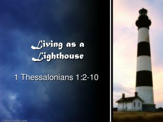 Living as a Lighthouse