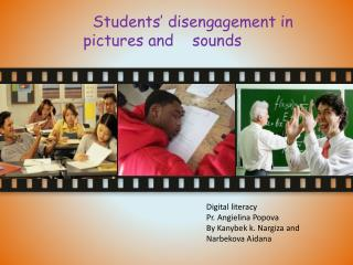 Students� disengagement in pictures and    sounds