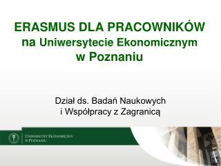 ERASMUS DLA PRACOWNIKÓW na  Uniwersytecie Ekonomicznym w Poznaniu