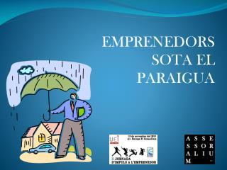 EMPRENEDORS  SOTA EL  PARAIGUA