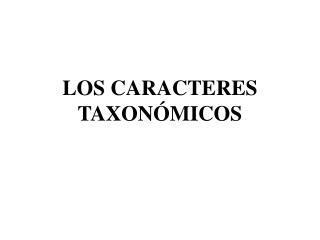 LOS CARACTERES TAXON MICOS