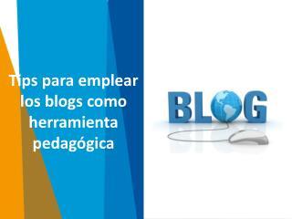 Tips para emplear los blogs como herramienta pedagógica
