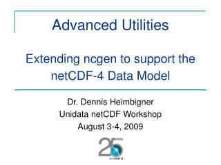 Advanced Utilities Extending ncgen to support the netCDF-4 Data Model