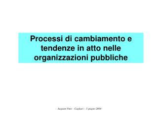 Processi di cambiamento e tendenze in atto nelle organizzazioni pubbliche