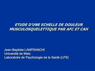 ETUDE D UNE ECHELLE DE DOULEUR MUSCULOSQUELETTIQUE PAR AFC ET CAH