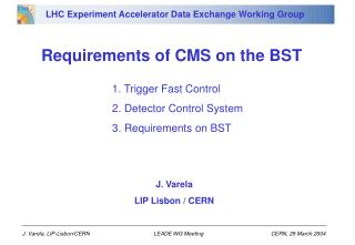 Requirements of CMS on the BST