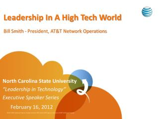 Leadership In A High Tech World Bill Smith - President, AT&T Network Operations