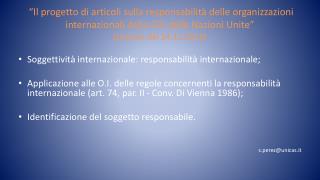 Soggettività  internazionale: responsabilità internazionale;