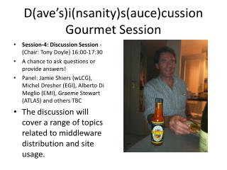 D(ave's)i(nsanity)s(auce)cussion Gourmet Session