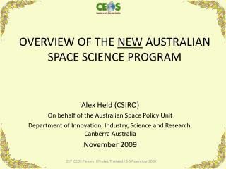 OVERVIEW OF THE  NEW  AUSTRALIAN SPACE SCIENCE PROGRAM