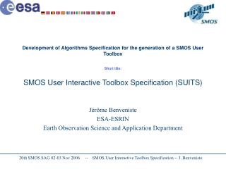 Jérôme Benveniste ESA-ESRIN Earth Observation Science and Application Department