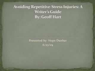 Avoiding Repetitive-Stress Injuries: A Writer's Guide By: Geoff Hart