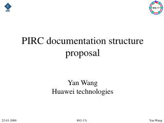 PIRC documentation structure proposal Yan Wang Huawei technologies