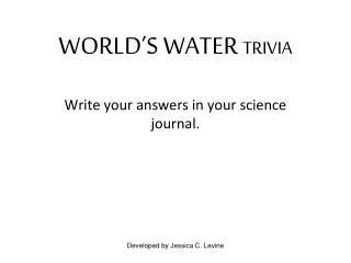 WORLD'S WATER  TRIVIA