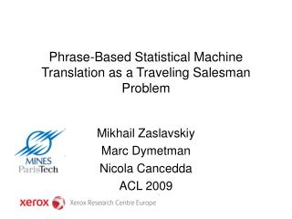 Phrase-Based Statistical Machine Translation as a Traveling Salesman Problem