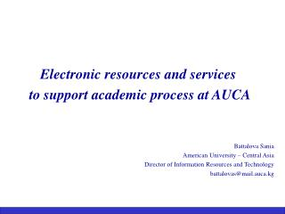 Electronic resources and services   to support academic process at AUCA