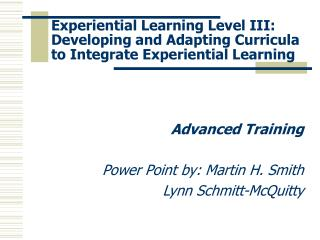 Experiential Learning Level III:  Developing and Adapting Curricula to Integrate Experiential Learning