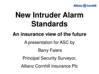 New Intruder Alarm Standards An insurance view of the future A presentation for ASC by