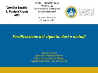 Fertilizzazione del vigneto: dosi e metodi Alberto Vercesi Istituto di Frutti-Viticoltura