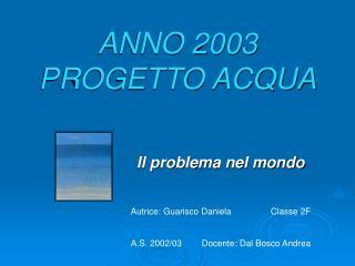 ANNO 2003  PROGETTO ACQUA
