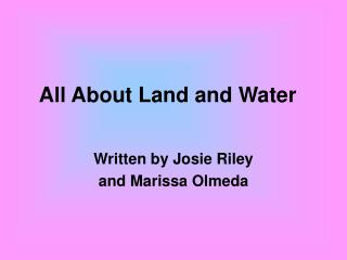 All About Land and Water