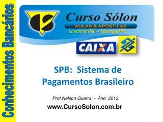 SPB:  Sistema de  Pagamentos Brasileiro