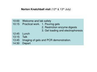 Norton Knatchball visit  (12 th  & 13 th  July)