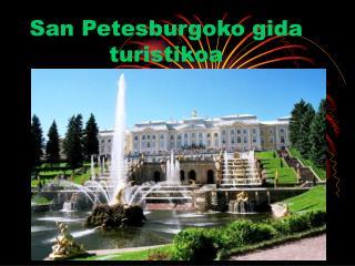San Petesburgoko gida                                                   turistikoa