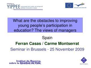 Spain  Ferran Casas / Carme Montserrat Seminar in Brussels - 25 November 2009