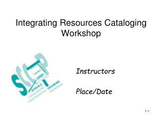 Integrating Resources Cataloging Workshop
