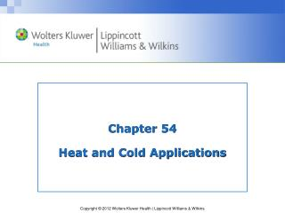 Chapter 54 Heat and Cold Applications