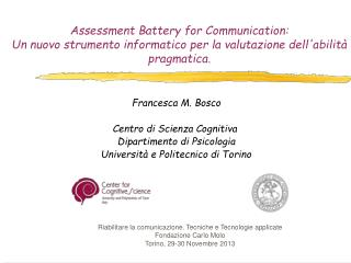 Francesca M. Bosco Centro di Scienza Cognitiva  Dipartimento di Psicologia