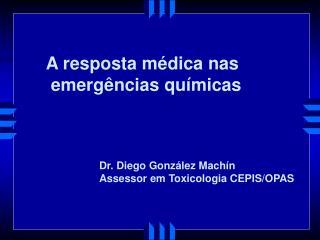A resposta médica nas  emergências químicas