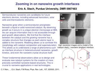 Zooming in on  nanowire  growth interfaces Eric A.  Stach , Purdue University, DMR 0907483