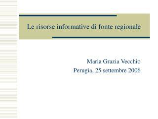 Le risorse informative di fonte regionale