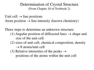 Determination  of Crystal Structure (From Chapter 10 of Textbook 2)