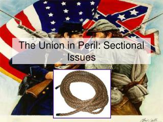 The Union in Peril: Sectional Issues