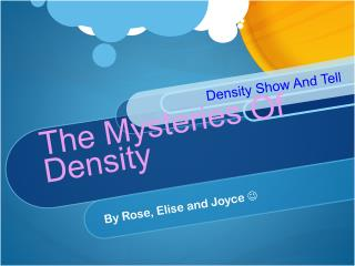 The Mysteries Of Density