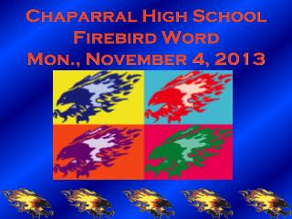 Chaparral High School Firebird Word Mon., November 4, 2013
