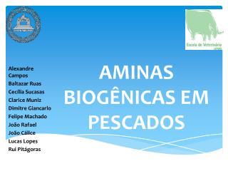 AMINAS BIOGÊNICAS EM PESCADOS