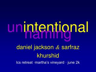 daniel jackson  &  sarfraz khurshid lcs retreat ·martha's vineyard · june 2k
