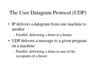 The User Datagram Protocol (UDP)