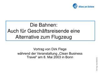 Die Bahnen: Auch für Geschäftsreisende eine Alternative zum Flugzeug